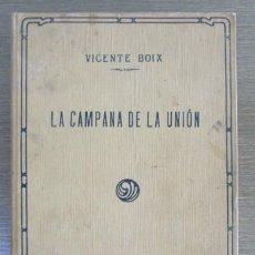 Libros antiguos - LA CAMPANA DE LA UNION. VICENTE BOIX. 1963. EDICIÓN ESPECIAL DEL MERCANTIL VALENCIANO - 111686911