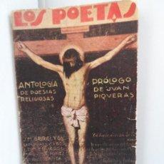 Libros antiguos: LOS POETAS ANTOLOGIA DECIMOTERCERA AÑO 1929. Lote 111763347