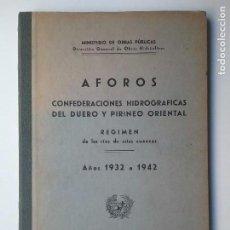 Libros antiguos: AFOROS CONFEDERACIONES HIDROGRÁFICAS DEL DUERO Y PIRINEO ORIENTAL 1932 - 1942 MOPU. Lote 111763855