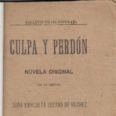 Libros antiguos: ENRIQUETA LOZANO DE VÍLCHEZ: CULPA Y PERDÓN. NOVELA. GIJÓN, EL POPULAR, 1904. GRANADA. Lote 111767111