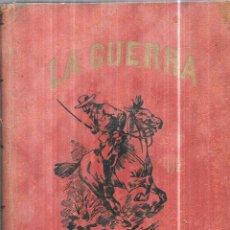 Libros antiguos: LA GUERRA DE CUBA.RESEÑA HISTORICA DE LA INSURRECCION CUBANA (1895-1898).EMILIO REVERTÉR DELMAS.1899. Lote 111774331