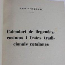 Libros antiguos - L-4684. CALENDARI DE LLEGENDES, COSTUMS I FESTES TRADICIONALS CATALANES. AURELI CAPMANY. 1951. - 111787263