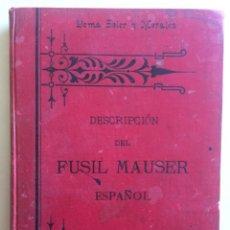 Libros antiguos: DESCRIPCION DEL FUSIL MAUSER ESPAÑOL- DEMA SOLER Y MORALES- TOLEDO 1.895. Lote 111795755