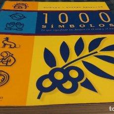 Libros antiguos: 1000 SÍMBOLOS LOS QUE SIGNIFICA LAS FORMAS EN EL ARTE Y EL MITO. Lote 111823771