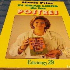 Libros antiguos: MARÍA PILAR EL GRAN LIBRO DE LOS POSTRES. Lote 111824639