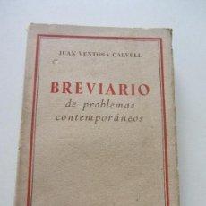 Libros antiguos: BREVIARIO DE PROBLEMAS CONTEMPORÁNEOS JUAN VENTOSA CALVELL EDITORIAL PLUS ULTRA C92SADUR. Lote 111874935