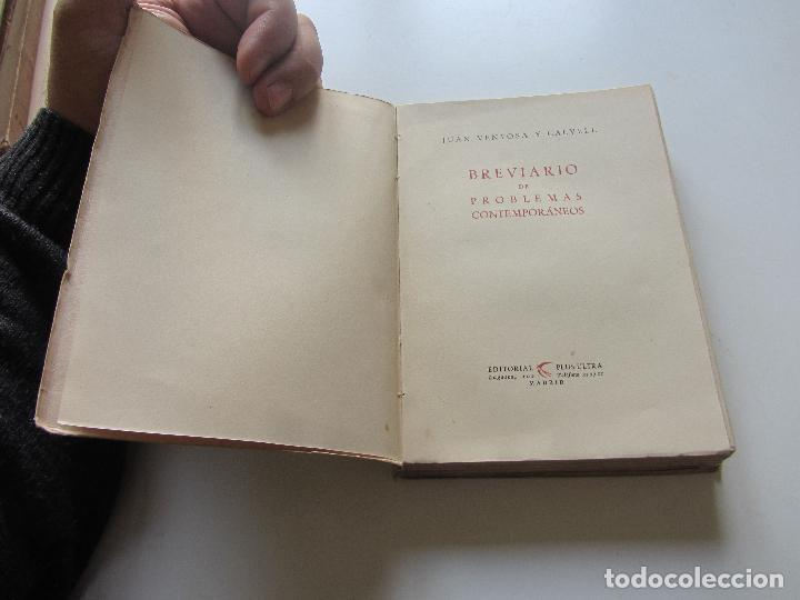 Libros antiguos: BREVIARIO DE PROBLEMAS CONTEMPORÁNEOS JUAN VENTOSA CALVELL EDITORIAL PLUS ULTRA C92SADUR - Foto 2 - 111874935