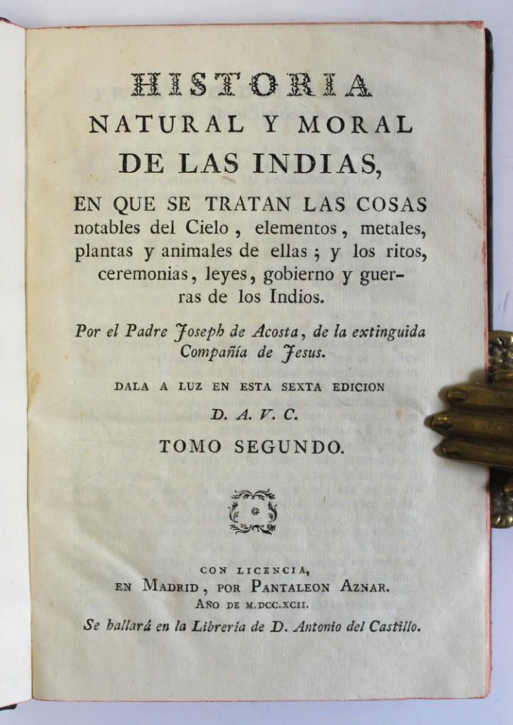 Libros antiguos: HISTORIA NATURAL Y MORAL DE LAS INDIAS, en que se tratan las cosas notables del cielo, elementos, me - Foto 3 - 109022298