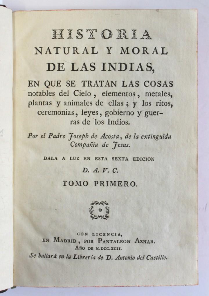 Libros antiguos: HISTORIA NATURAL Y MORAL DE LAS INDIAS, en que se tratan las cosas notables del cielo, elementos, me - Foto 2 - 109022298