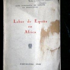Libros antiguos: LABOR DE ESPAÑA EN AFRICA - ALTA COMISARIA DE ESPAÑA EN MARRUECOS - 1946 - IFNI - SAHARA - BEREBER. Lote 111888891