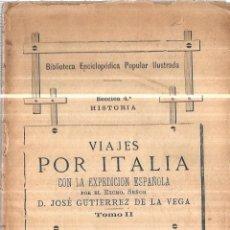 Libros antiguos: VIAJES POR ITALIA. D. JOSE GUTIERREZ DE LA VEGA. TOMO II. SECCION 4ª., HISTORIA. 1887. INTONSO.. Lote 111959127