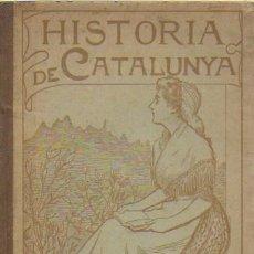 Libros antiguos: HISTORIA DE CATALUNYA / NORBERT FONT SAGUE. BCN, 1907. 18X12 CM. 170 P.. Lote 111973283