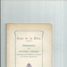 Libros antiguos: CASA DE LA VILLA MONOGRAFIA POR FACUNDO DORADO - MADRID 1913. Lote 111977903