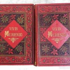 Libros antiguos: VIVIR MURIENDO, DON F. LUIS OBIOLS, II TOMOS.. Lote 111997079