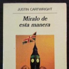 Libros antiguos: MÍRALO DE ESTA MANERA. JUSTIN CARTWRIGHT. 1993. Lote 112016759