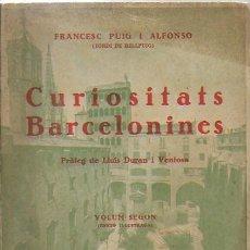 Libros antiguos: CURIOSITATS BARCELONINES. VOL. II / F. PUIG ALFONSO. BCN : LLIB. PUIG, 1930. 21X15CM. 238 P.IL.. Lote 112043283
