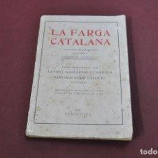 Livres anciens: LA FARGA CATALANA - ANTONI GALLARDO I GARRIGA I SANTIAGO RUBIO I TUDURI - 1930 - AMPM. Lote 112060467