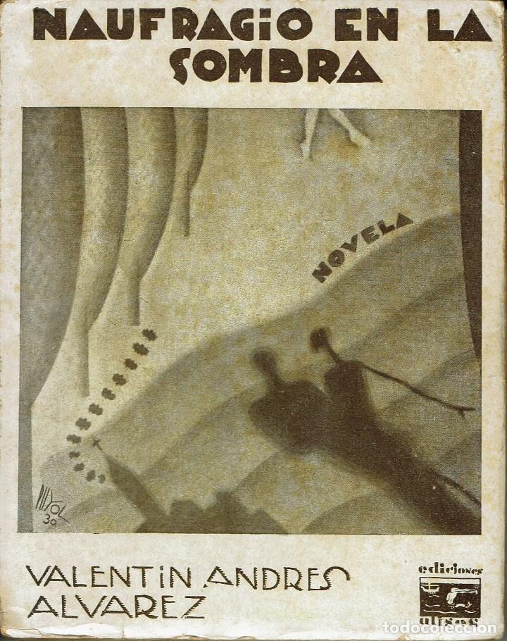 NAUFRAGIO EN LA SOMBRA, POR VALENTÍN ANDRÉS ÁLVAREZ. AÑO 1930 (12.2) (Libros antiguos (hasta 1936), raros y curiosos - Literatura - Narrativa - Otros)