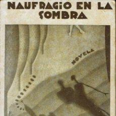 Libros antiguos: NAUFRAGIO EN LA SOMBRA, POR VALENTÍN ANDRÉS ÁLVAREZ. AÑO 1930 (14.2). Lote 112065939
