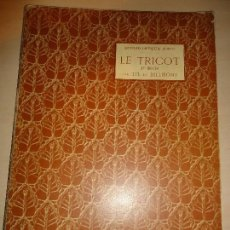 Libros antiguos: LE TRICOT / TH. DE DILLMONT 1ª Y 2ª SERIES (2 TOMOS). BIBLIOTHEQUE DMC. Lote 112085219