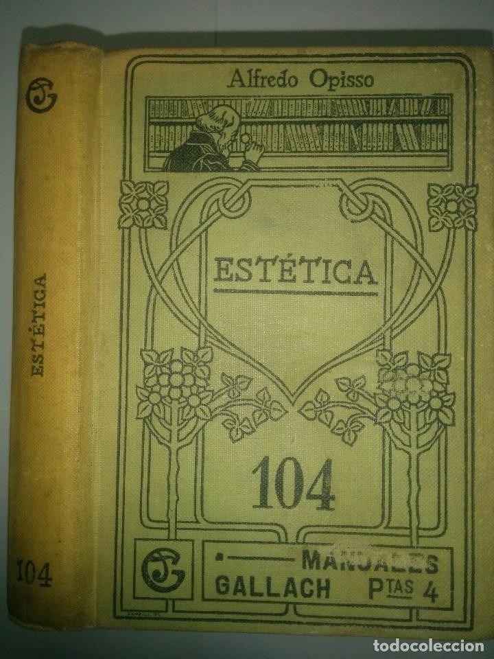 ESTUDIOS DE ESTÉTICA / GENERAL / TEORÍA DEL ARTE / HISTORIA 19?? ALFREDO OPISSO MANUALES GALLACH 104 (Libros Antiguos, Raros y Curiosos - Bellas artes, ocio y coleccionismo - Otros)