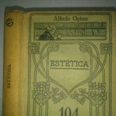 Libros antiguos: ESTUDIOS DE ESTÉTICA / GENERAL / TEORÍA DEL ARTE / HISTORIA 19?? ALFREDO OPISSO MANUALES GALLACH 104. Lote 112095699