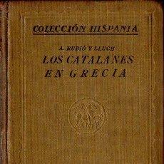 Libros antiguos: RUBIÓ Y LLUCH : LOS CATALANES EN GRECIA (VOLUNTAD, 1927). Lote 112103315