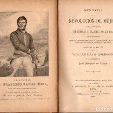 Libros antiguos: ROBINSON : MEMORIAS DE LA REVOLUCIÓN DE MÉJICO (PARIS, 1888) CON UN MAPA PLEGADO 38X40 CM.. Lote 112103859