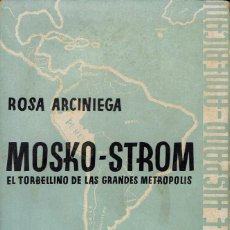 Livros antigos: MOSKO-STROM. EL TORBELLINO DE LAS GRANDES METRÓPOLIS, POR ROSA ARCINIEGA. AÑO 1934. (9.2). Lote 112114103