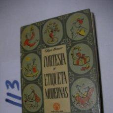 Libros antiguos: ANTIGUO LIBRO CORTESIAS Y ETIQUETAS MODERNAS. Lote 112156459