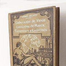 Libros antiguos: ELABORACIÓN DE VINOS. CORRIENTES, DE MARCA, ESPUMOSOS Y LICOROSOS. (A. ROCH, EDITOR, S.A. ILUSTRACIO. Lote 112185475