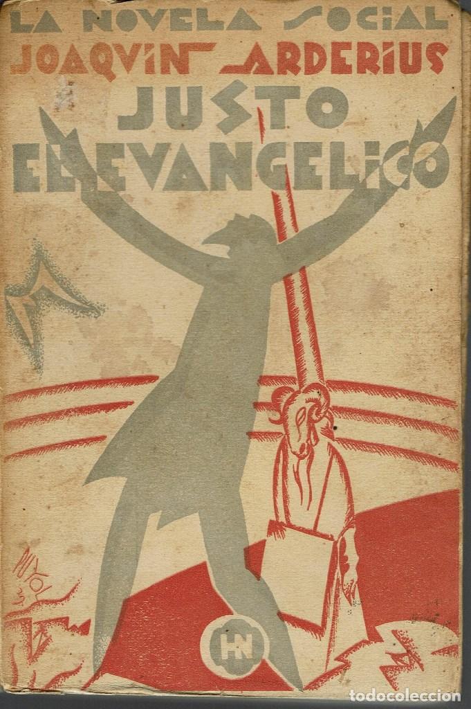 JUSTO EL EVANGÉLICO (NOVELA DE SARCASMO SOCIAL Y CRISTIANO), POR JOAQUÍN ARDERÍUS. AÑO 1929. (13.2) (Libros antiguos (hasta 1936), raros y curiosos - Literatura - Narrativa - Otros)