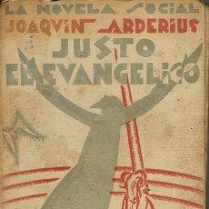 Libros antiguos: JUSTO EL EVANGÉLICO (NOVELA DE SARCASMO SOCIAL Y CRISTIANO), POR JOAQUÍN ARDERÍUS. AÑO 1929. (2.3). Lote 112206971
