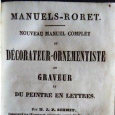 Libros antiguos: MANUELS RORET.'DECORATEUR-ORNEMENTISTE DU GRAVEUR ET DU PEINTRE EN LETTRES' J.P. SCHMIT. PARIS 1848. Lote 112218671