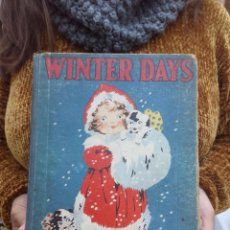 Libros antiguos: TUBAL 1924 WINTER DAYS CUENTO INFANTIL 28 CM 495 GRS. Lote 112222859
