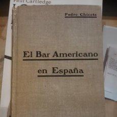 Libros antiguos: PEDRO CHICOTE: EL BAR AMERICANO EN ESPAÑA (MADRID, 1927) DEDICATORIA AUTÓGRAFA DEL AUTOR. Lote 112360559