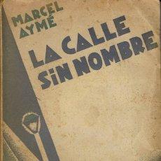 Libros antiguos: LA CALLE SIN NOMBRE, POR MARCEL AYMÉ. AÑO 1931. (14.2). Lote 112385779
