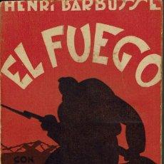 Libros antiguos: EL FUEGO (DIARIO DE UNA ESCUADRA), POR HENRI BARBUSSE. AÑO 1930. (2.3). Lote 112440355