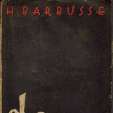 Libros antiguos: EL INFIERNO, POR HENRI BARBUSSE. AÑO 1931. (2.3). Lote 112441403