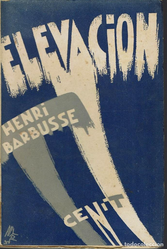 ELEVACIÓN, POR HENRI BARBUSSE. AÑO 1931. (2.3) (Libros antiguos (hasta 1936), raros y curiosos - Literatura - Narrativa - Otros)