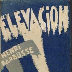 Libros antiguos: ELEVACIÓN, POR HENRI BARBUSSE. AÑO 1931. (2.3). Lote 112441707
