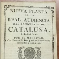 Libros antiguos: NUEVA PLANTA DE LA REAL AUDIENCIA DEL PRINCIPADO DE CATALUÑA, ESTABLECIDA POR SU MAGESTAD, CON DECRE. Lote 112436507