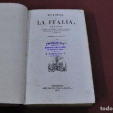 Libros antiguos: HISTORIA DE LA ITALIA - ARTAUD - TRADUCIDA AL CASTELLANO - AÑO 1840 - AHUM. Lote 112444219