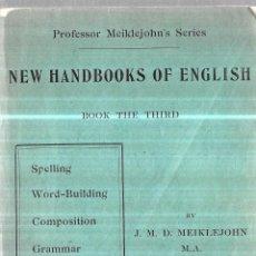 Libros antiguos: NEW HANDBOOKS OF ENGLISH. PROFESSOR MEIKLEJOHN´S SERIES. BOOK THE THIRD. 1901.. Lote 112513023