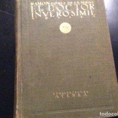 Libros antiguos: EL DOCTOR INVEROSÍMIL.DEDICADO Y FIRMADO POR RAMON GOMEZ DE LA SERNA. Lote 112559203