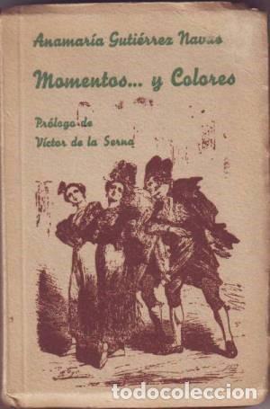 GUTIERREZ NAVAS, ANAMARÍA: MOMENTOS... Y COLORES. MOTIVOS MADRILEÑOS. PRIMERA EDICIÓN (Libros Antiguos, Raros y Curiosos - Literatura - Otros)