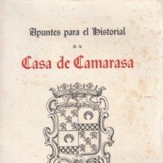 Libros antiguos: MARQUES DE CAMARASA, CONDE DE RIVADAVIA. APUNTES PARA EL HISTORIAL DE LA CASA DE CAMARASA. 1934.. Lote 112587207