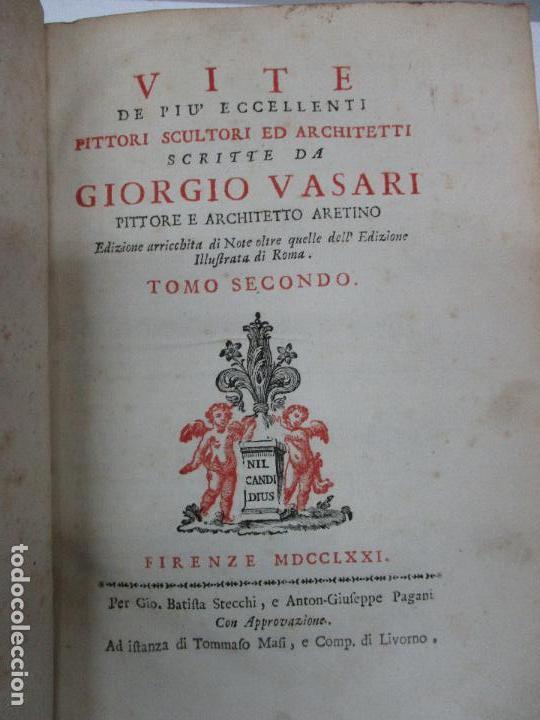 Libros antiguos: VITE DE PIU ECCELLENTI PITTORI SCULTORI ED ARCHITETTI. - VASARI, Giorgio. 1770-1772. 7 VOLS. - Foto 7 - 109021730