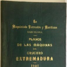 Libros antiguos: PLANOS DE LAS MÁQUINAS DEL CRUCERO EXTREMADURA. - MAQUINISTA TERRESTRE Y MARITIMA, LA.. Lote 109023288