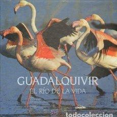 Libros antiguos: GUADALQUIVIR EL RIO DE LA VIDA. Lote 112647831